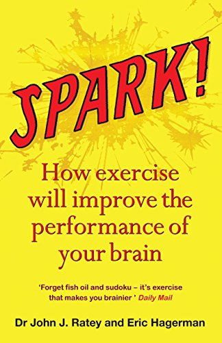 Spark: How exercise will improve the performance of your brain – Book Review