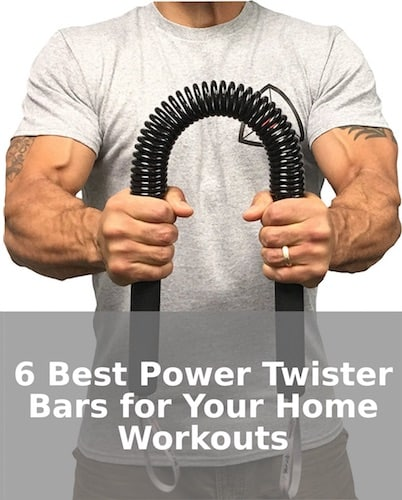 The 6 Best Power Twister Bars for Your Home Workouts