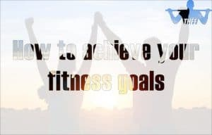 How to achieve fitness goals feature image