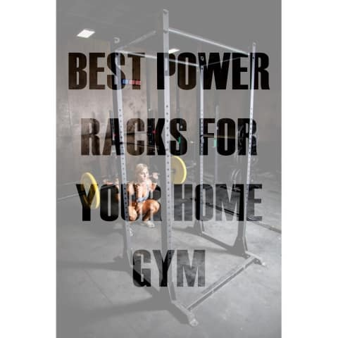5 of the Best Power Racks (Power Cages) for your Home Gym