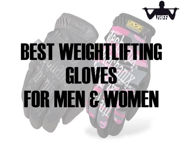 The Best Weightlifting Gloves (For Men & Women)